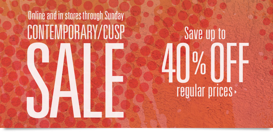 Save up to 40% off contemporary/cusp sale at NeimanMarcus.com