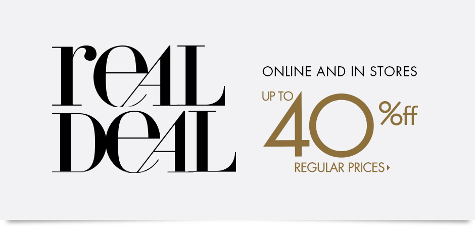 Real Deal: Up to 40% off