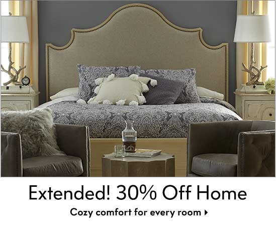 Extended! 30% off Home - Cozy comfort for every room