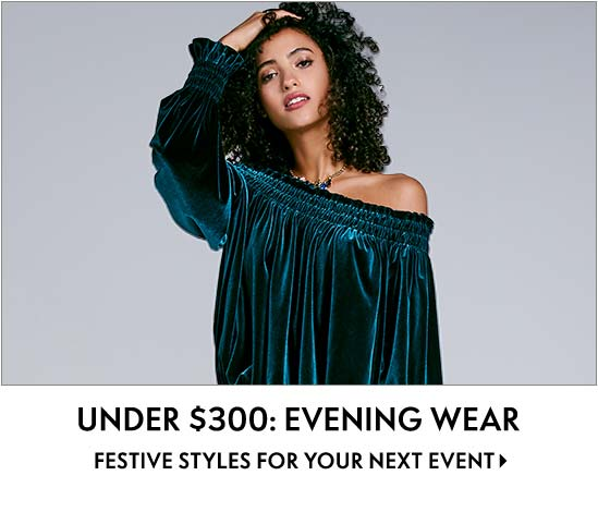 Under $300: Evening Wear Festive styles for your next event