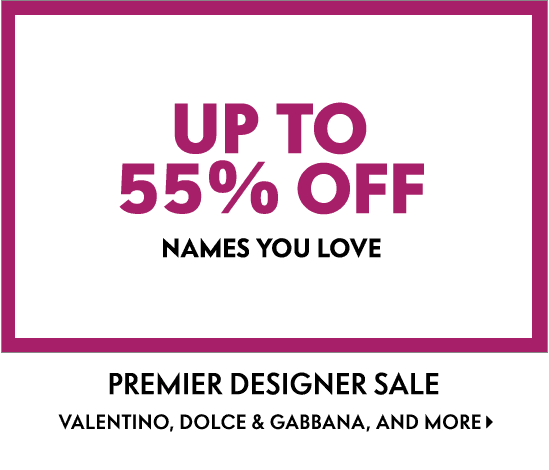 Up To 55% Off Your Fave Names - Premier Designer Sale Valentino, Dolce & Gabbana, And More