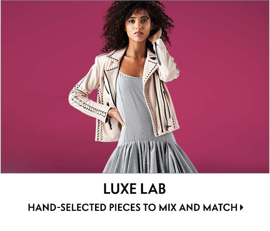 Luxe Lab Hand-selected pieces to mix-and-match