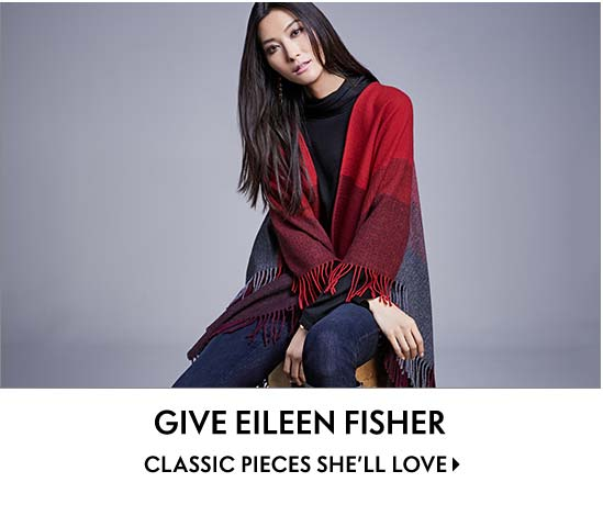 Give Eileen Fisher classic pieces she'll love