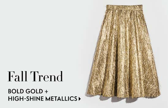 Fall Trend bold gold and high-shine metallics