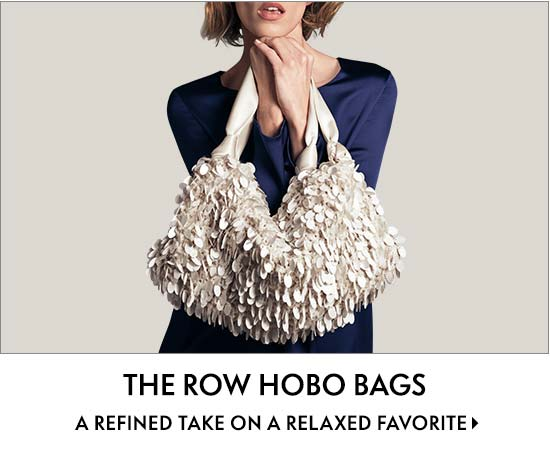 THE ROW Hobo Bags A refined take on a relaxed favorite