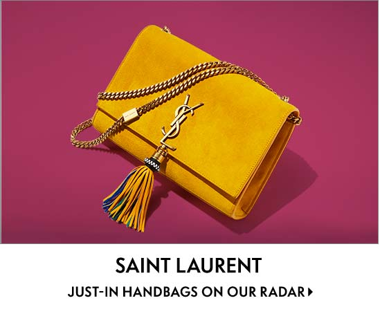 Saint Laurent Just-in handbags on our radar