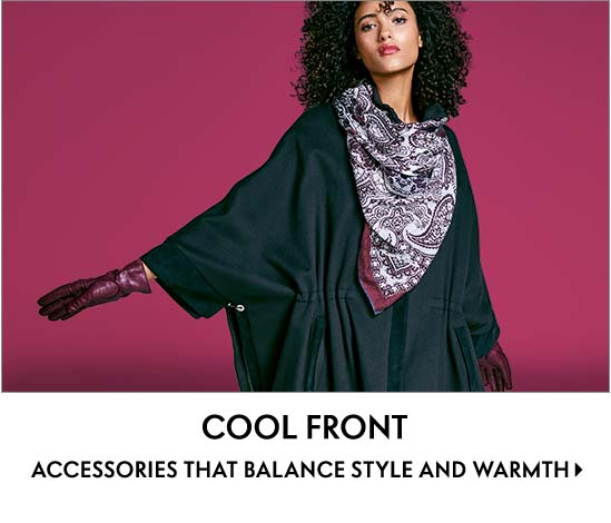 Cool Front Accessories that balance style and warmth