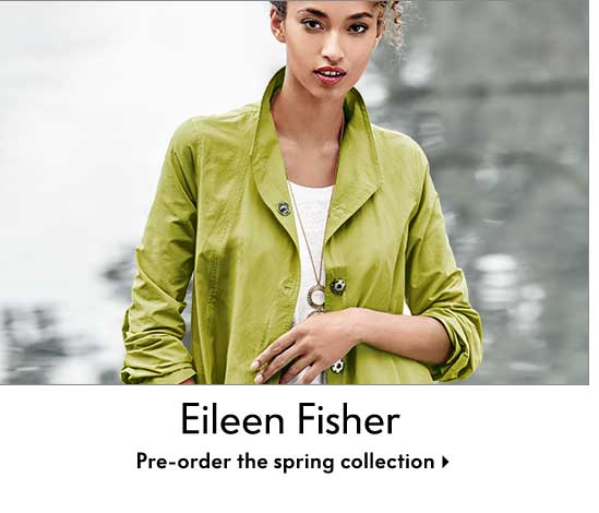 Eileen Fisher - Pre-order the spring collection