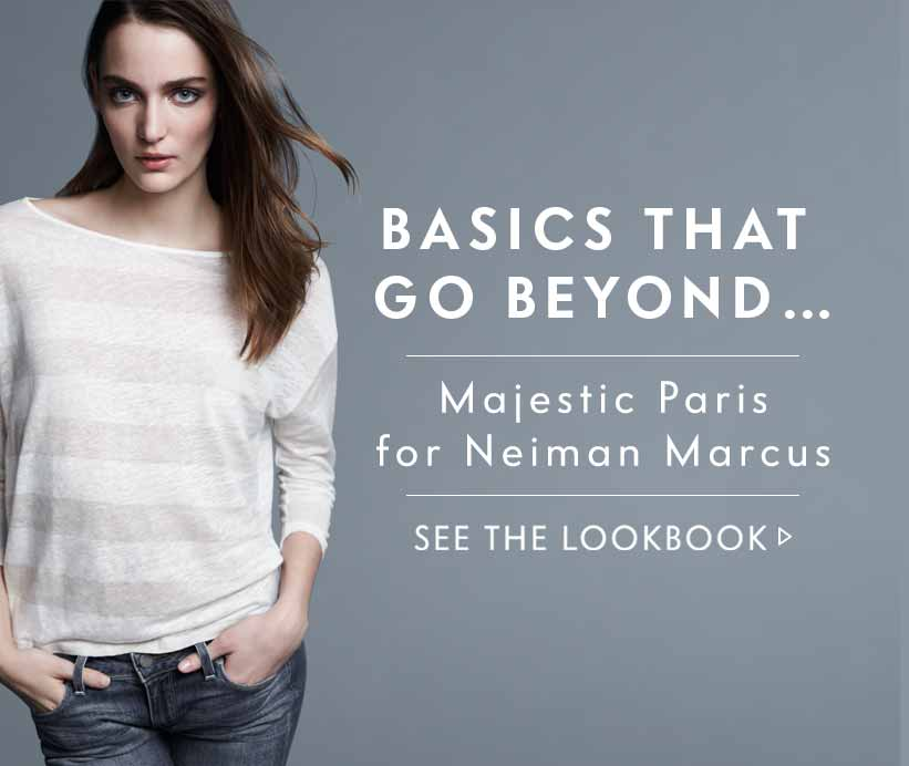 Majestic Paris for Neiman Marcus