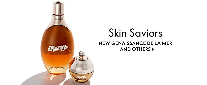 Skin Saviors New Genaissance de la Mer and others