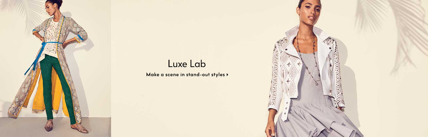 Luxe Lab - Make a scene in stand-out styles