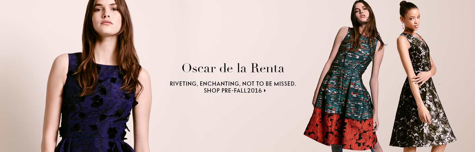 Oscar de la Renta, riveting, enchanting, not to be missed. Shop Spring 2016
