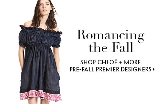 Romancing the fall shop Chloe and more pre-fall premier designers