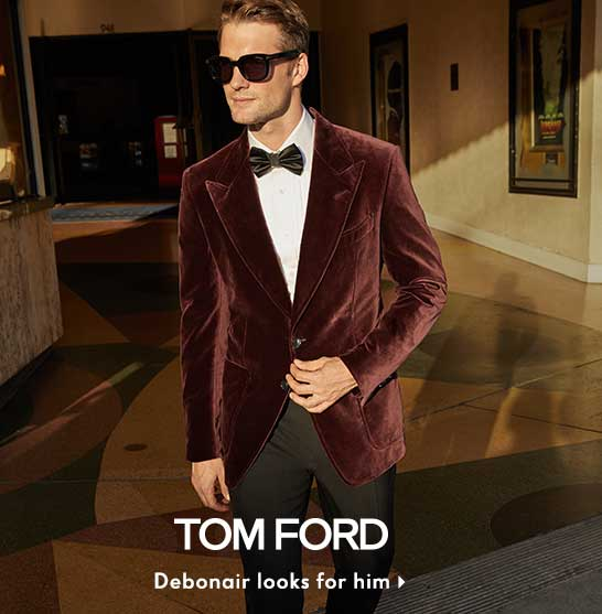 Tom Ford - Debonair looks for him