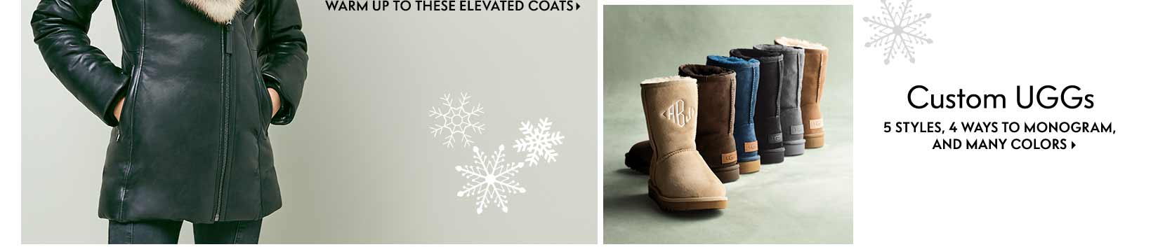 Take cover in women's coats, men's sweaters, and custom UGG boots