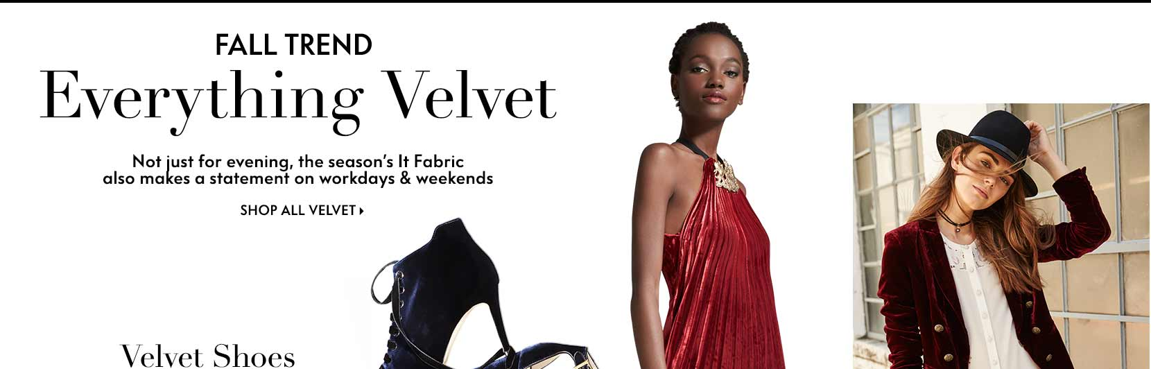 Fall trend everything velvet not just for evening, the season's IT Fabric also makes a statement on workdays & weekends