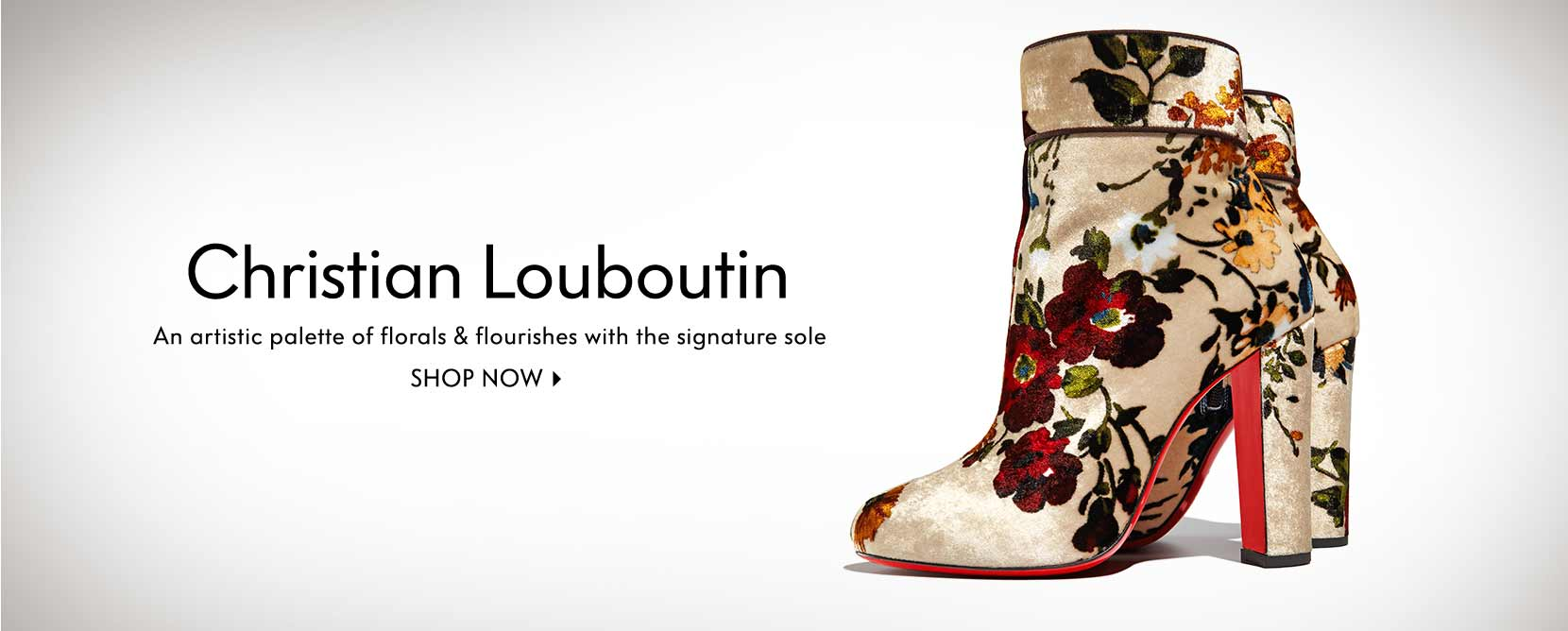 CHRISTIAN LOUBOUTIN An artistic palette of florals & flourishes with the signature sole Shop now