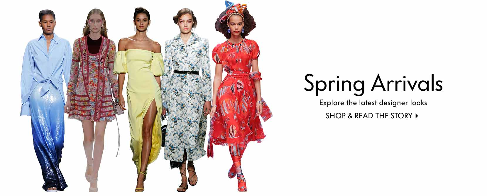 Spring Arrivals - Explore the latest designer looks