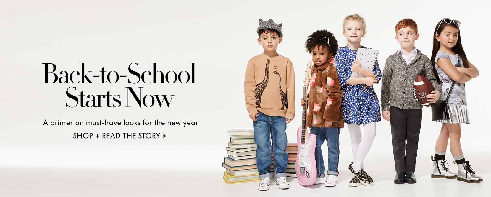 Back-to-School Starts Now A primer on must-have looks for the new year Shop + read the story