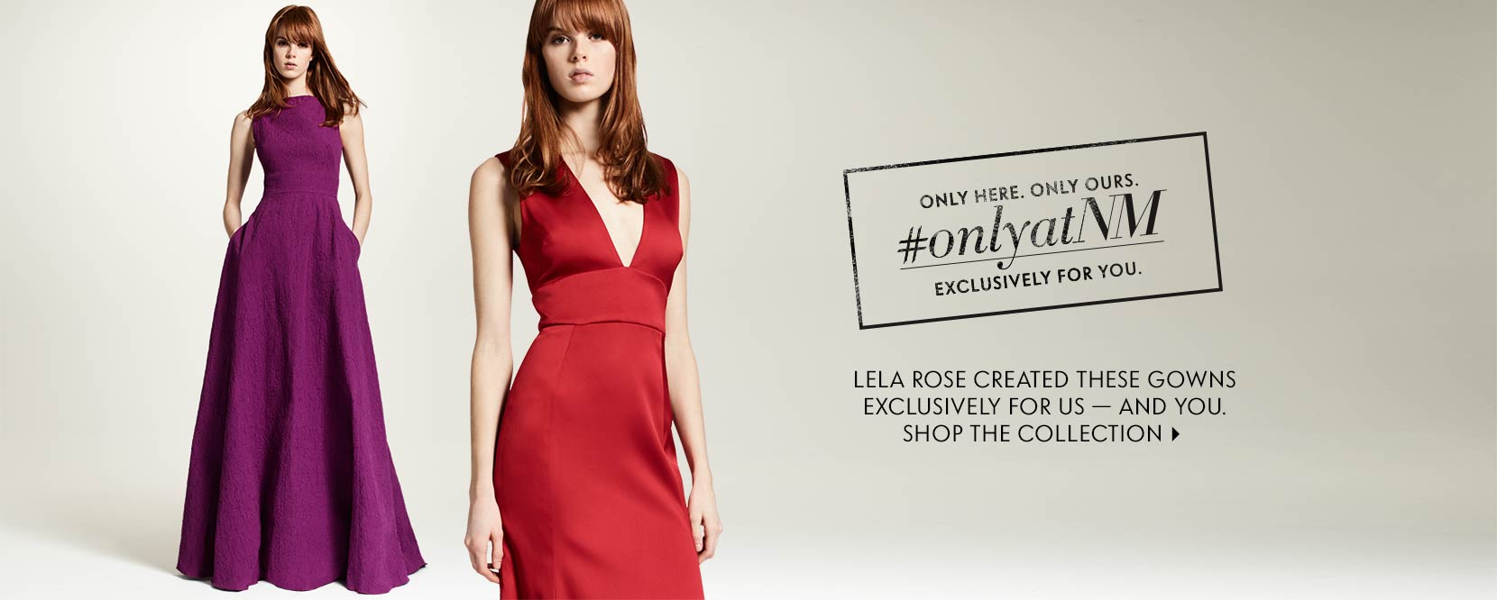 #onlyatnm Lela Rose created these gowns exclusively for us- and you. Shop the collection