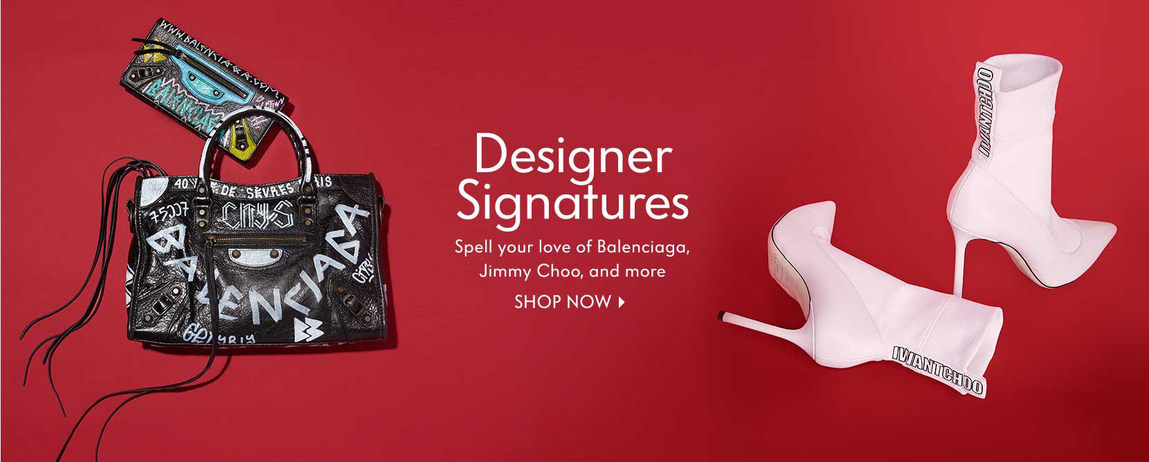 Designer Signatures - Spell your love of Balenciaga, Jimmy Choo, and more