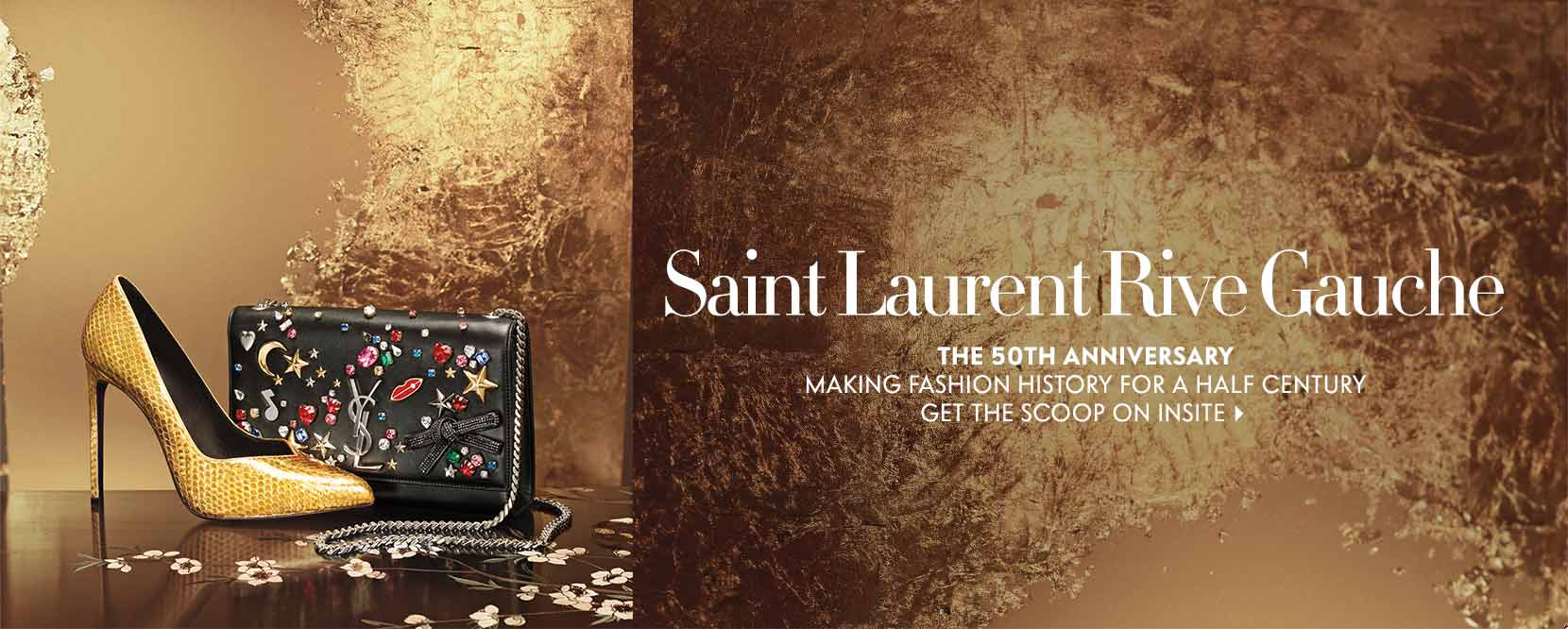 Saint Laurent Rive Gauche the 50th anniversary making fashion history for half a century. Get the scoop on Insite