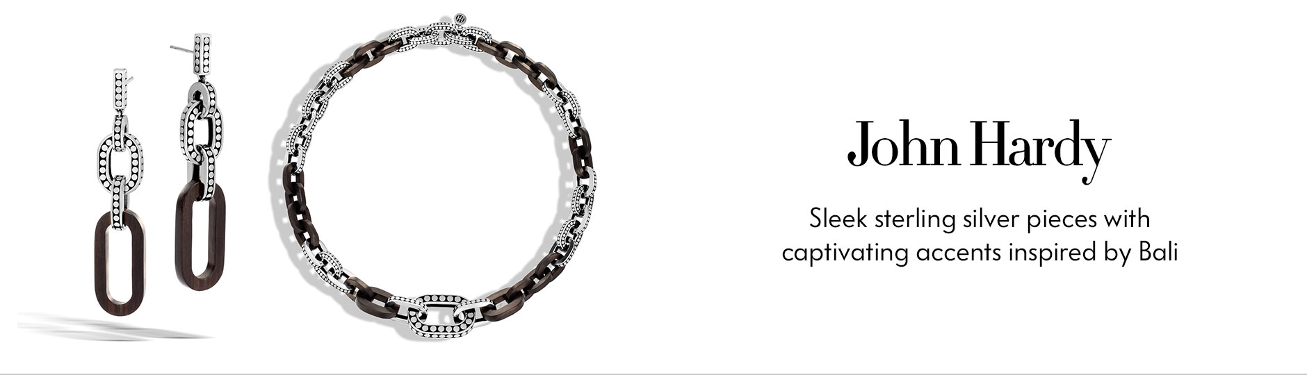 John Hardy - Sleek sterling silver pieces with captivating accents inspired by Bali