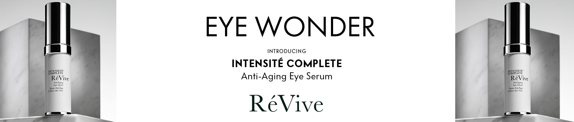 Eye Wonder: ReVive - Introducing Intensite Complete Anti-Aging Eye Serum