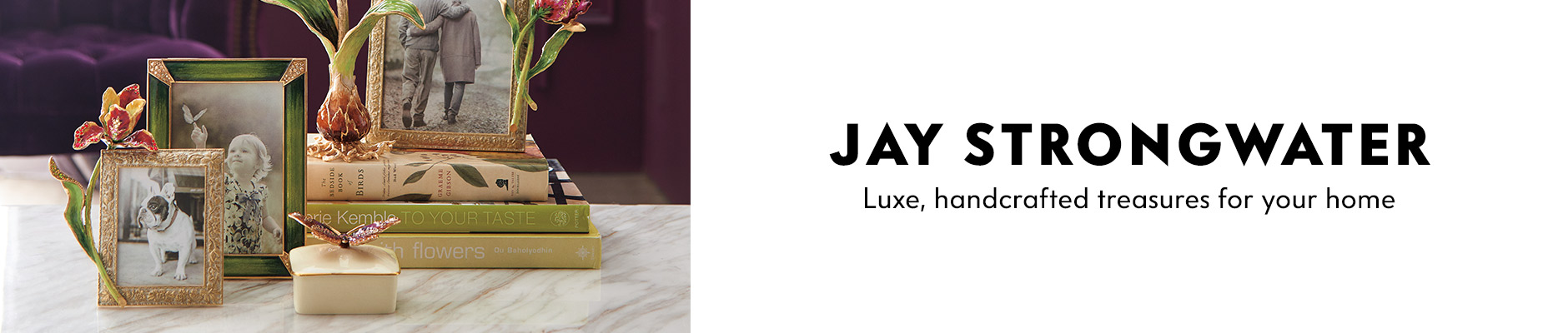 Jay Strongwater - Luxe, handcrafted treasures for your home