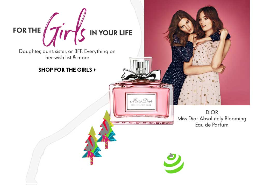 For The Girls In Your Life - Daughter, aunt, sister, or BFF. Everything on her wish list & more