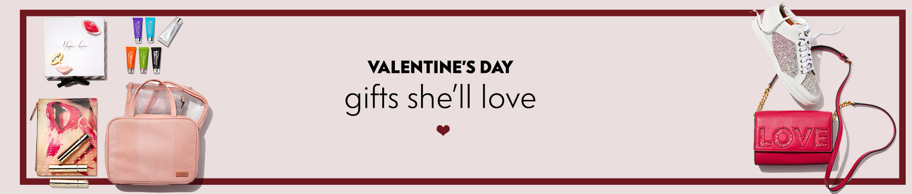 Valentine's Day - Gifts she'll love