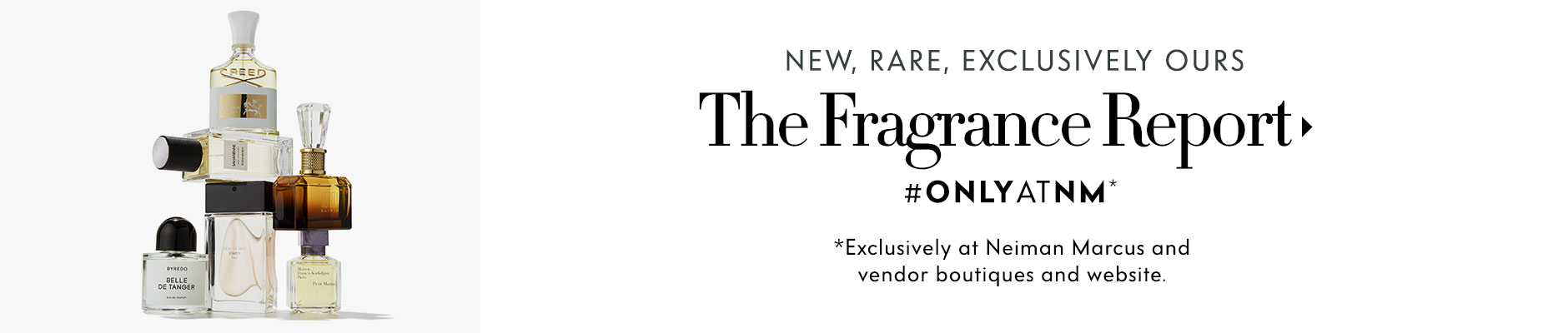 New, Rare, Exclusively Ours: The Fragrance Report - #onlyatNM