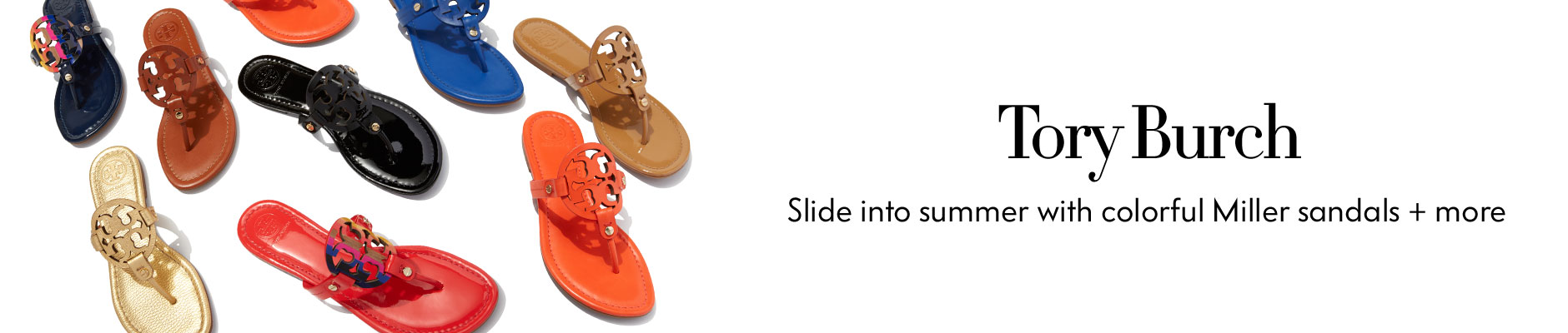 Tory Burch - Slide into summer with colorful Miller sandals + more