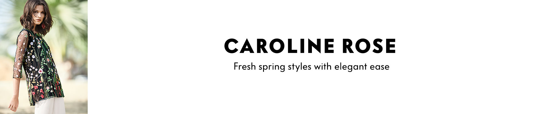 Caroline Rose - Fresh spring styles with elegant ease