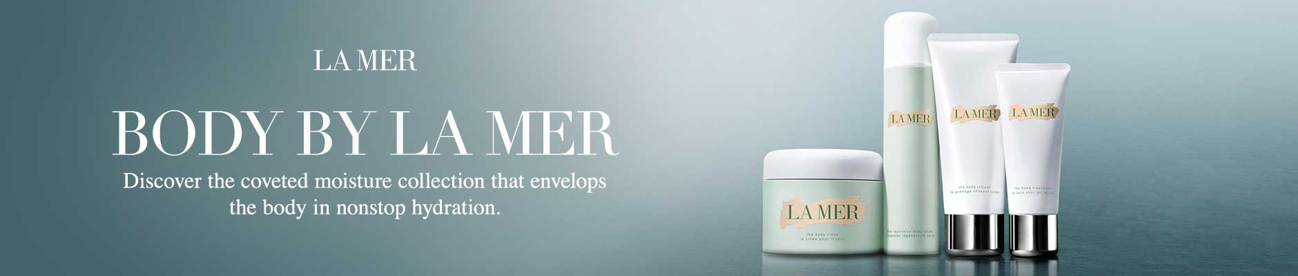 La Mer - Body by La Mer - discover the coveted moisture collection that envelops the body in nonstop hydration