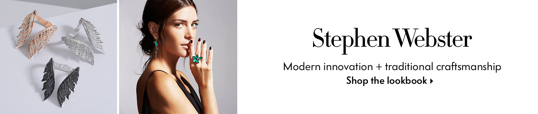 Stephen Webster - Modern Innovation + traditional craftsmanship - Shop the lookbook