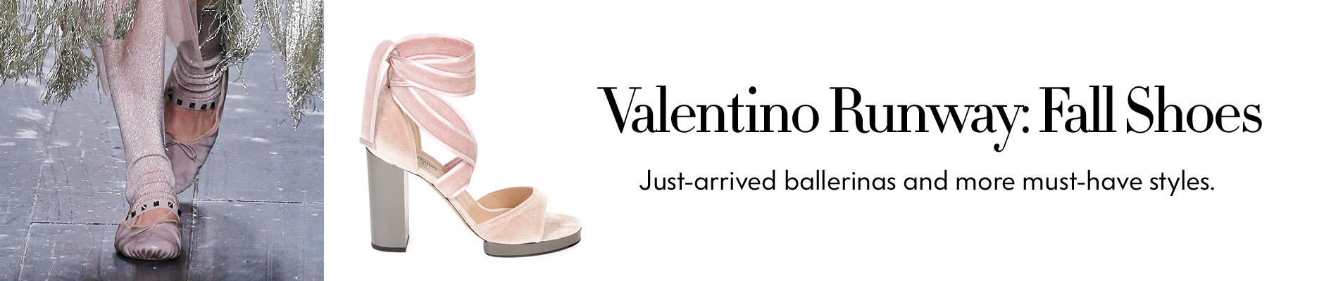 Valentino Runway: Fall Shoes - Just-arrived ballerinas and more must-have styles.
