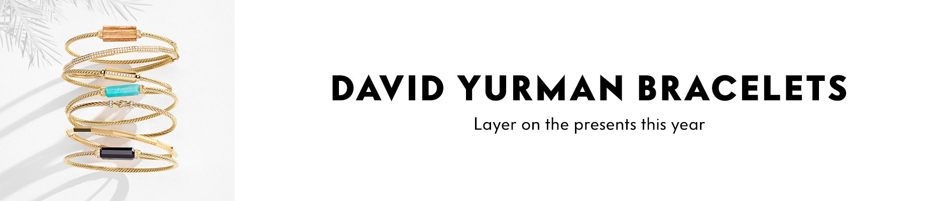 David Yurman Bracelets - Layer on the presents this year