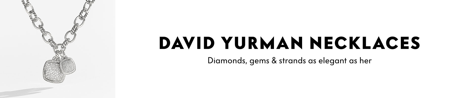 David Yurman Necklaces - Diamonds, gems & strands as elegant as her