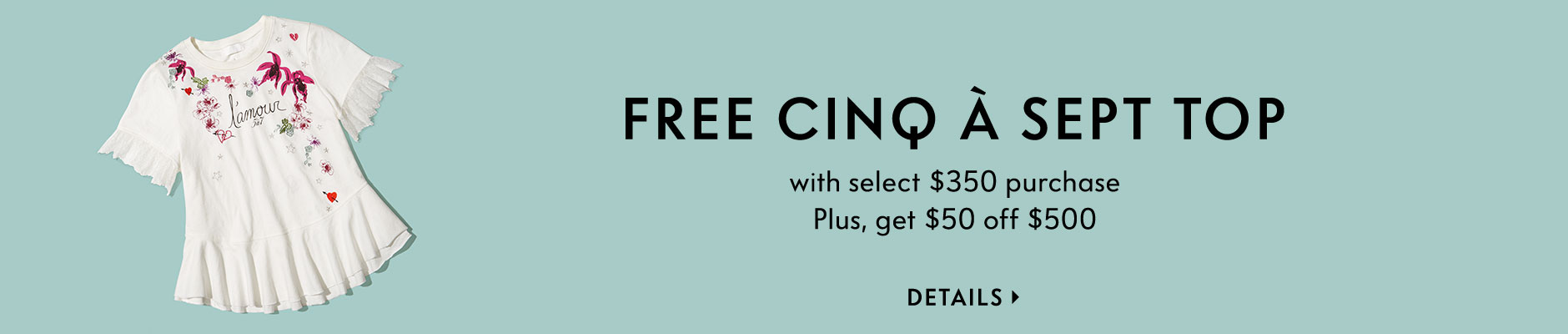 Free Cinq a Sept Top with select $350 purchase - Plus, get $50 off $500