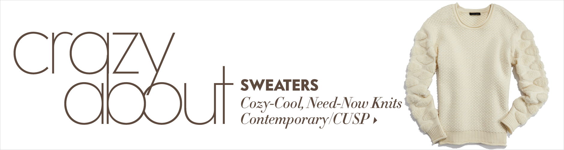 Crazy about: Sweaters