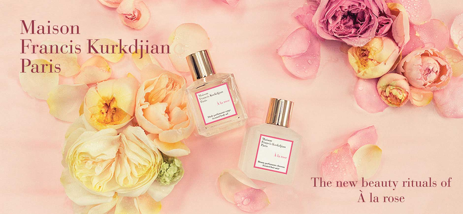 Maison Francis Kurkdjian Paris: The new beauty rituals of A la rose