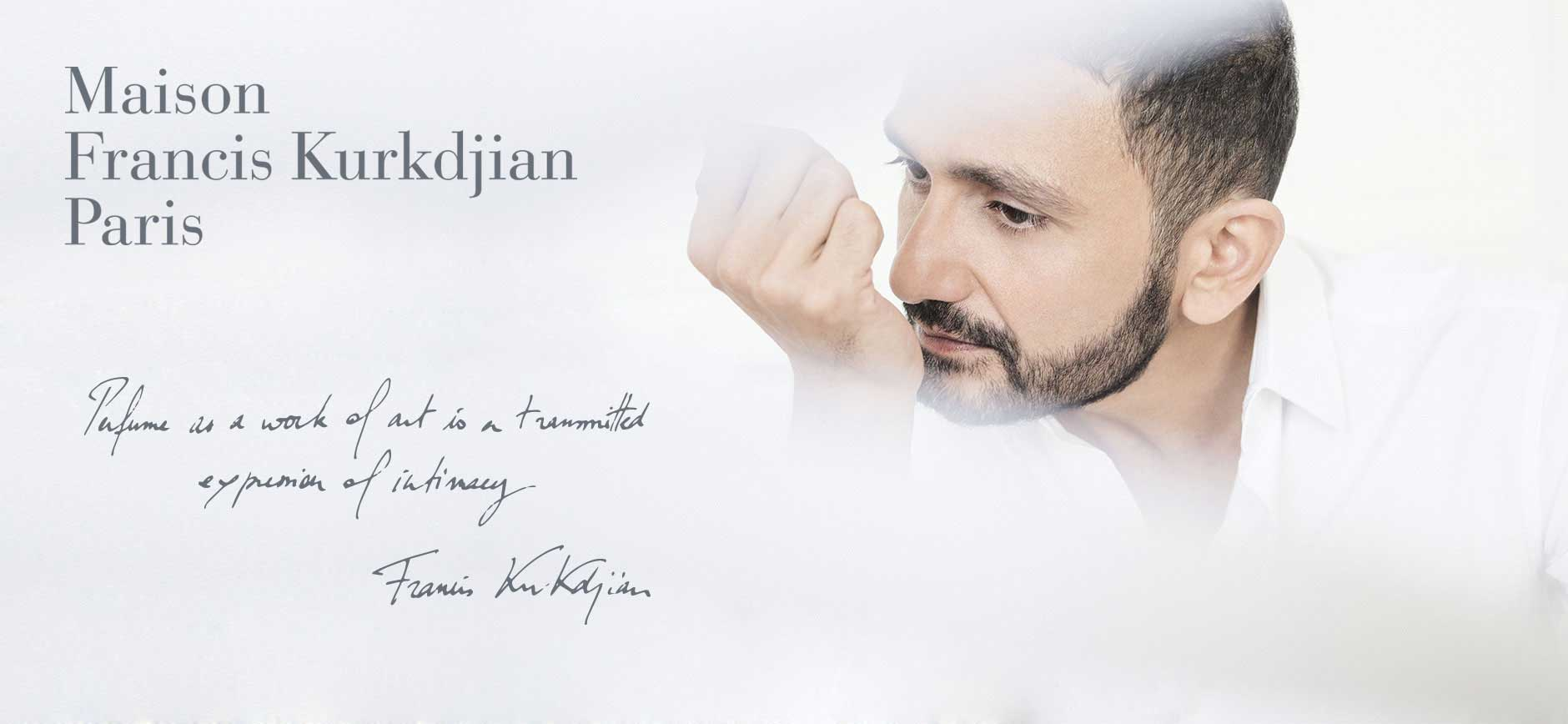 Maison Francis Kurkdjian Paris: Perfume as a work of art is a transmitted expression of intamacy - Francis Kurkdjian