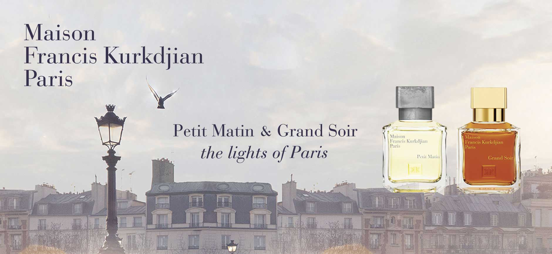 Maison Francis Kurkdjian Paris: Petit Matin & Grand Soir - the lights of Paris