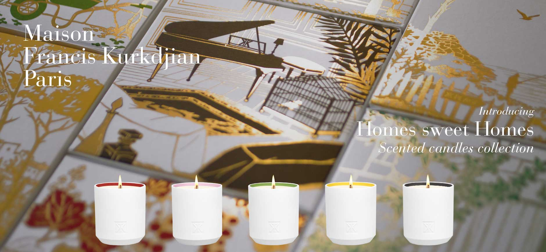 Maison Francis Kurkdjian Paris: Introducing Homes sweet Homes - Scented candles collection