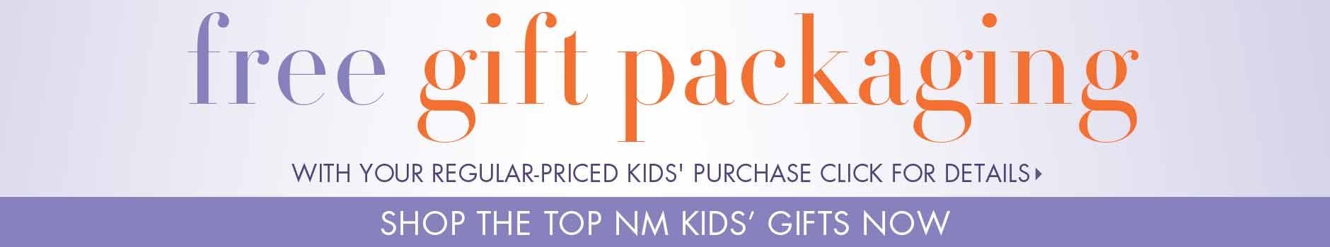 Free Gift Packaging: With kid's Purchase