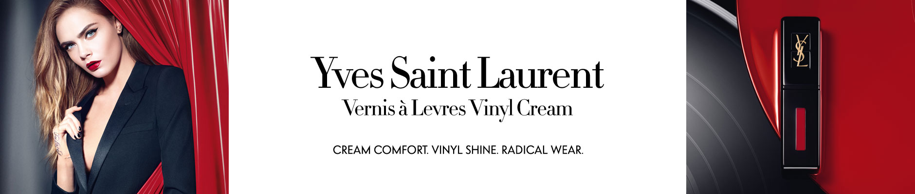 Yves Saint Laurent: Vernis a Levres Vinyl Cream - Cream Comfort. Vinyl Shine. Radical Wear.