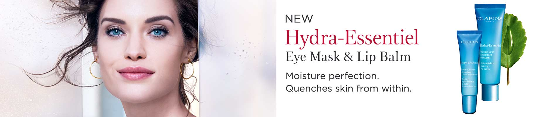 New Hydra-Essentiel eye mask & lip balm. Moisture perfection. Quenches skin from within.