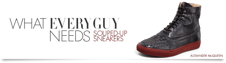 WHAT EVERY GUY NEEDS: Souped-Up Sneakers