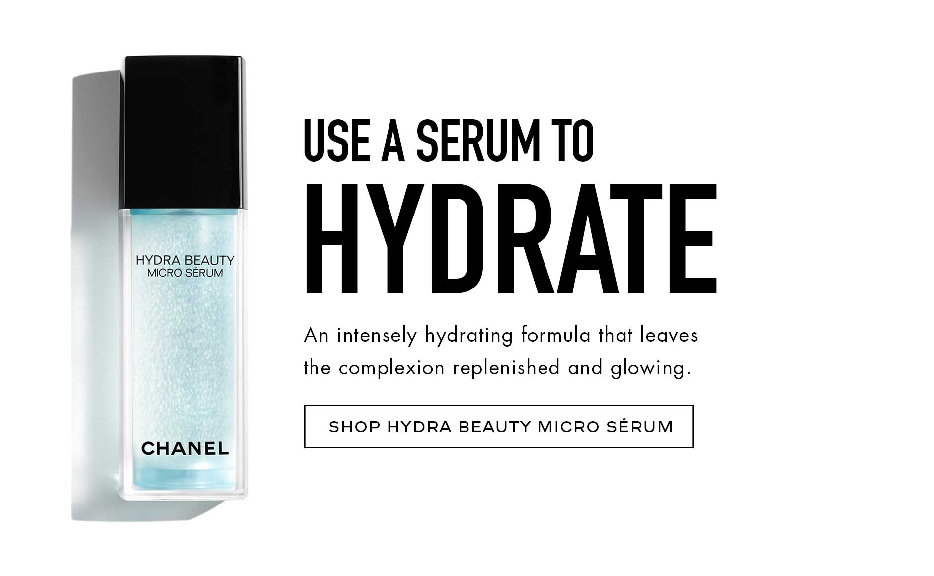 Use a serum to hydrate - An intensively hydrating formula that leaves the complexion replenished and glowing.